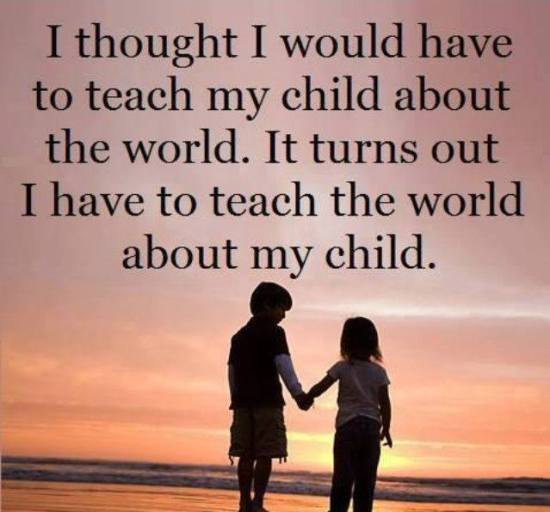 quote - teach the world about my child